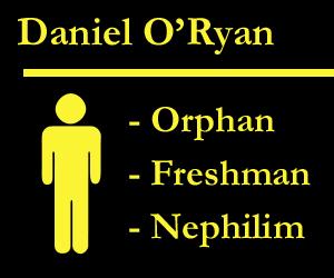 Daniel O'Ryan | Orphan, Freshman, Nephilim
